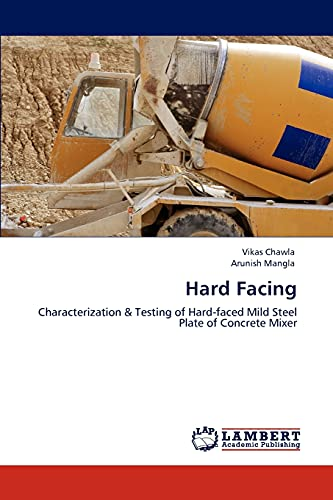 9783847327776: Hard Facing: Characterization & Testing of Hard-faced Mild Steel Plate of Concrete Mixer