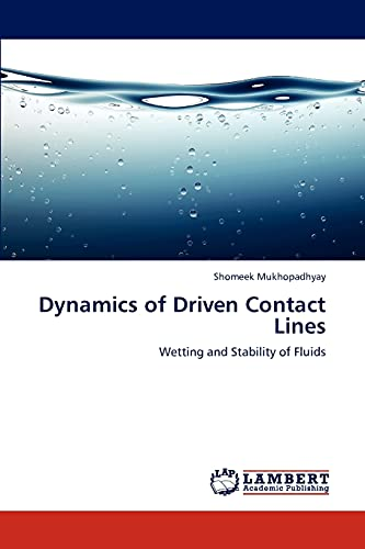 9783847328070: Dynamics of Driven Contact Lines: Wetting and Stability of Fluids