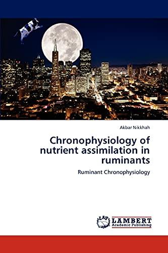Chronophysiology of Nutrient Assimilation in Ruminants: Akbar Nikkhah