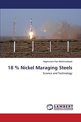 18 % Nickel Maraging Steels: Muktinutalapati Nageswara Rao
