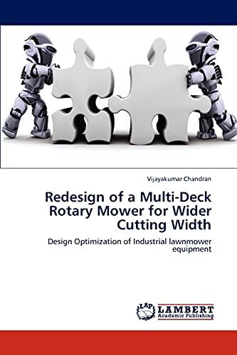 Redesign of a Multi-Deck Rotary Mower for Wider Cutting Width (Paperback): Vijayakumar Chandran