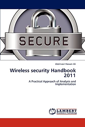 Wireless Security Handbook 2011: Abdinasir Hassan Ali
