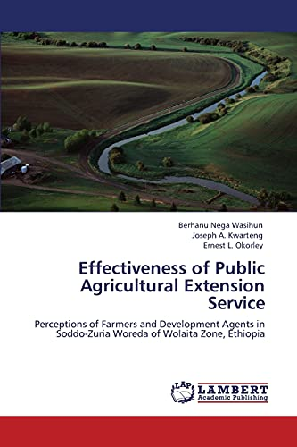 9783847329985: Effectiveness of Public Agricultural Extension Service: Perceptions of Farmers and Development Agents in Soddo-Zuria Woreda of Wolaita Zone, Ethiopia