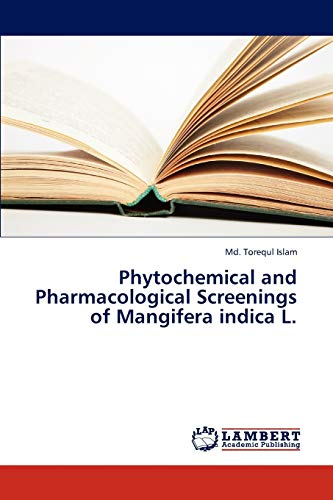 9783847330134: Phytochemical and Pharmacological Screenings of Mangifera indica L.