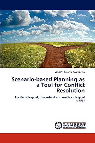 Scenario-Based Planning as a Tool for Conflict Resolution: Andràs �lvarez Castañeda