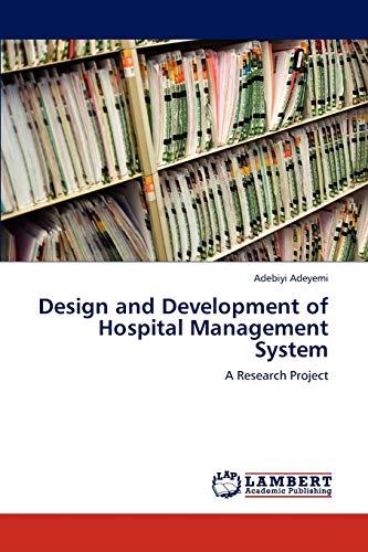Design and Development of Hospital Management System: Adebiyi Adeyemi