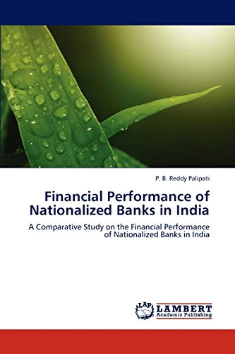 9783847330554: Financial Performance of Nationalized Banks in India: A Comparative Study on the Financial Performance of Nationalized Banks in India