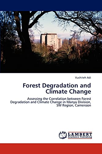 Forest Degradation and Climate Change: Assessing the: Vuchiteh Adi