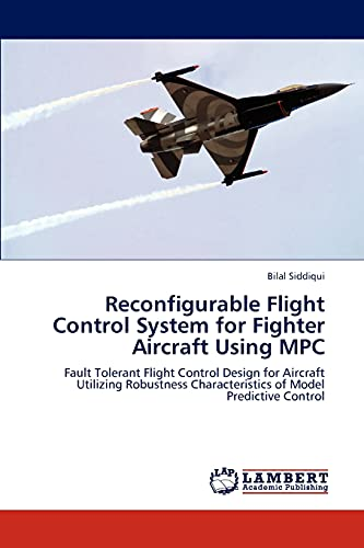 Reconfigurable Flight Control System for Fighter Aircraft Using MPC: Bilal Siddiqui
