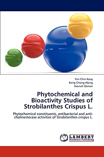 Phytochemical and Bioactivity Studies of Strobilanthes Crispus L.: Keng Chong Wong