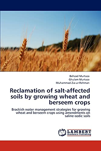9783847332473: Reclamation of Salt-Affected Soils by Growing Wheat and Berseem Crops