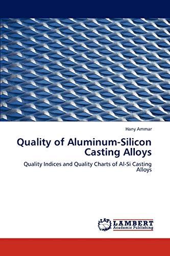 9783847332565: Quality of Aluminum-Silicon Casting Alloys: Quality Indices and Quality Charts of Al-Si Casting Alloys