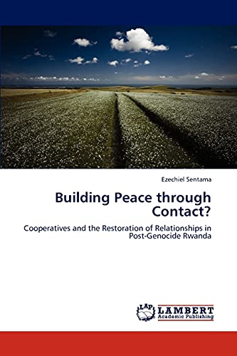 9783847333753: Building Peace through Contact?: Cooperatives and the Restoration of Relationships in Post-Genocide Rwanda