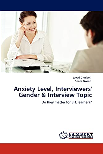 Anxiety Level, Interviewers' Gender & Interview Topic: Javad Gholami (author)