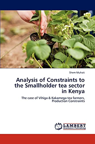 Analysis of Constraints to the Smallholder Tea Sector in Kenya: Shem Muhati
