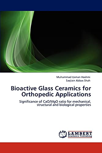 9783847334842: Bioactive Glass Ceramics for Orthopedic Applications: Significance of CaO/MgO ratio for mechanical, structural and biological properties