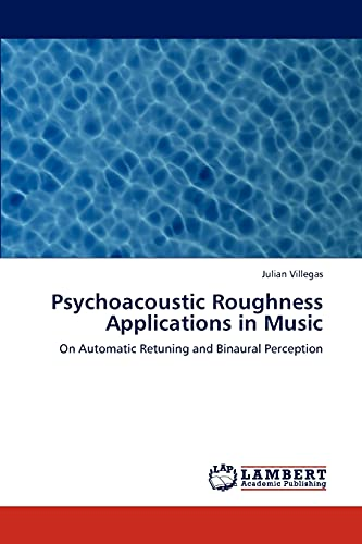 Psychoacoustic Roughness Applications in Music: Julian Villegas