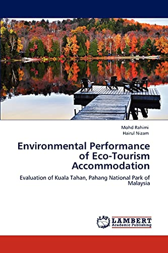 9783847335559: Environmental Performance of Eco-Tourism Accommodation: Evaluation of Kuala Tahan, Pahang National Park of Malaysia
