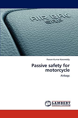 Passive Safety for Motorcycle: Pawan Kumar Korareddy
