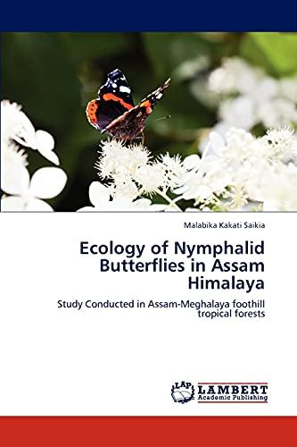 Ecology of Nymphalid Butterflies in Assam Himalaya: Malabika Kakati Saikia