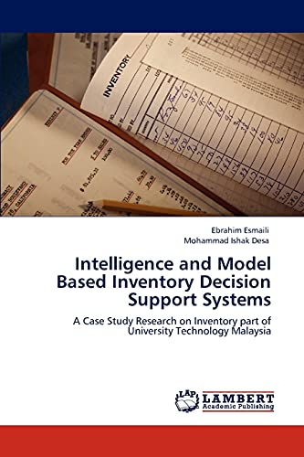 Intelligence and Model Based Inventory Decision Support Systems (Paperback): Ebrahim Esmaili, ...