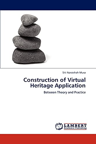 9783847337164: Construction of Virtual Heritage Application: Between Theory and Practice