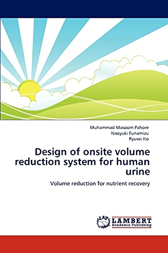 9783847338994: Design of onsite volume reduction system for human urine: Volume reduction for nutrient recovery