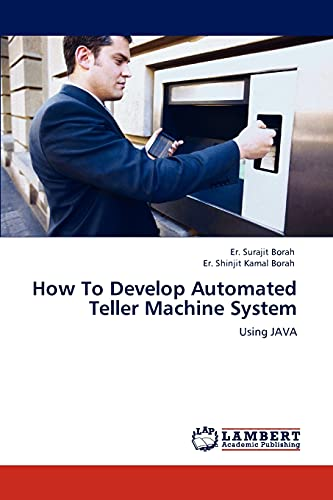 9783847339069: How To Develop Automated Teller Machine System: Using JAVA