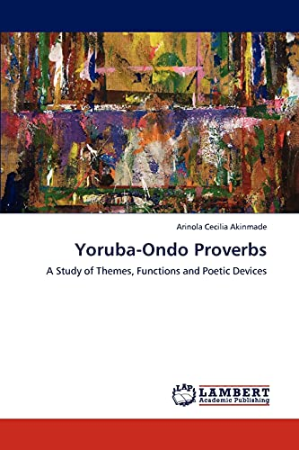 9783847339281: Yoruba-Ondo Proverbs: A Study of Themes, Functions and Poetic Devices