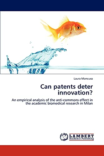 9783847342199: Can patents deter innovation?: An empirical analysis of the anti-commons effect in the academic biomedical research in Milan