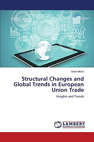 Structural Changes and Global Trends in European Union Trade: Ishak Mesic