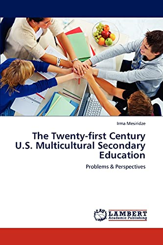 The Twenty-First Century U.S. Multicultural Secondary Education (Paperback): Irma Mesiridze