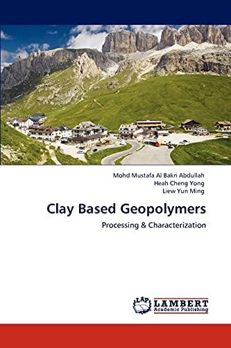 Clay Based Geopolymers: Abdullah, Mohd Mustafa