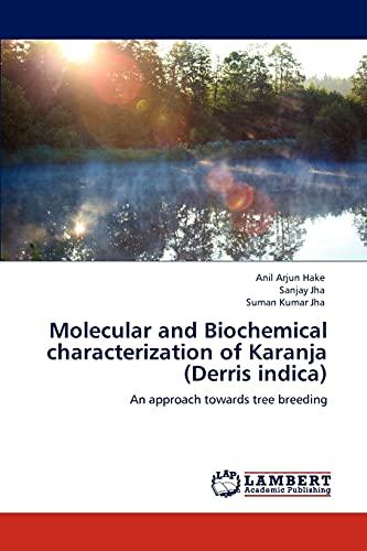 Molecular and Biochemical characterization of Karanja (Derris: Anil Arjun Hake,