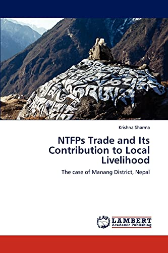 Ntfps Trade and Its Contribution to Local Livelihood: Krishna Sharma