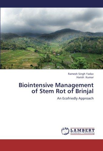 Biointensive Management of Stem Rot of Brinjal: An Ecofriedly Approach (Paperback): Ramesh Singh ...