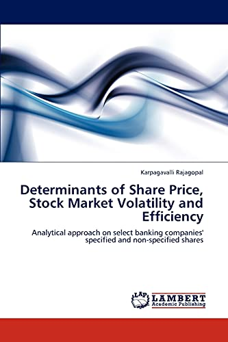 9783847345442: Determinants of Share Price, Stock Market Volatility and Efficiency: Analytical approach on select banking companies' specified and non-specified shares