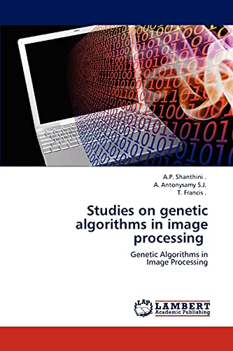 Studies on Genetic Algorithms in Image Processing: T. Francis .