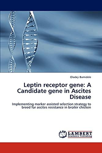 Leptin Receptor Gene: A Candidate Gene in Ascites Disease: Oladeji Bamidele