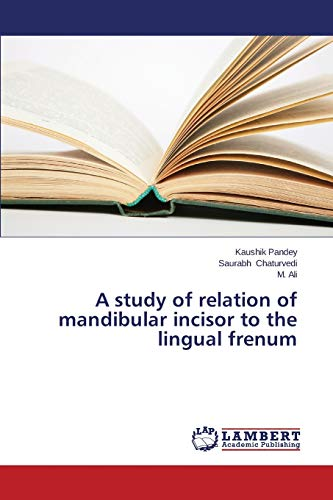 A study of relation of mandibular incisor to the lingual frenum: M. Ali