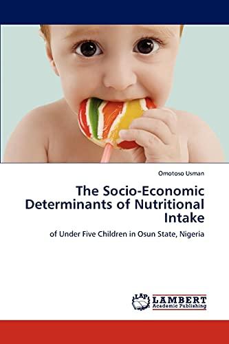 The Socio-Economic Determinants of Nutritional Intake (Paperback): Omotoso Usman