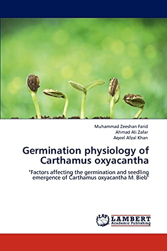 "Germination physiology of Carthamus oxyacantha: ""Factors affecting: Muhammad Zeeshan Farid,"