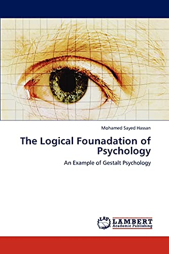 9783847346432: The Logical Founadation of Psychology: An Example of Gestalt Psychology