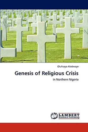Genesis of Religious Crisis (Paperback): Olufisayo Aladesaye