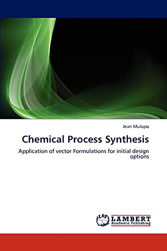 9783847346630: Chemical Process Synthesis: Application of vector Formulations for initial design options