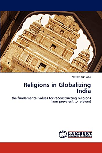 9783847346708: Religions in Globalizing India: the fundamental values for reconstructing religions from prevalent to relevant