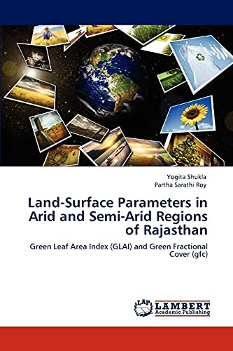 Land-Surface Parameters in Arid and Semi-Arid Regions of Rajasthan: Yogita Shukla