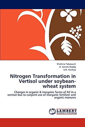 Nitrogen Transformation in Vertisol Under Soybean-Wheat System: Shahina Tabassum