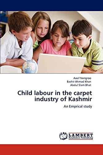 9783847347965: Child labour in the carpet industry of Kashmir: An Emprical study
