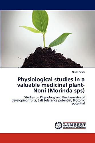 9783847348337: Physiological Studies in a Valuable Medicinal Plant-Noni (Morinda Sps)